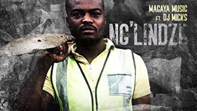 Magaya Music – Ng'lindze ft. DJ Micks
