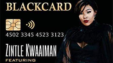 Zintle Kwaaiman – BlackCard ft. Mailo Music