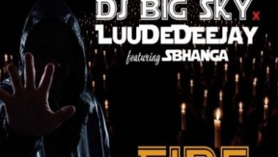 DJ Big Sky & LuuDaDeejay – Fire ft. Sbhanga