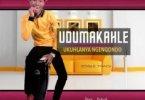 Dumakahle – Ukuhlanya Ngenqondo