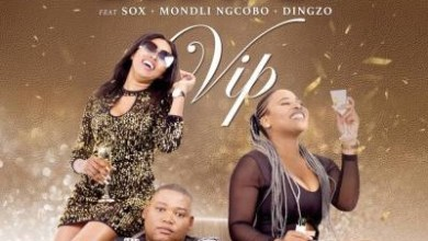 Khu – VIP ft. DJ Sox, Mondli Ngcobo & Dingzo