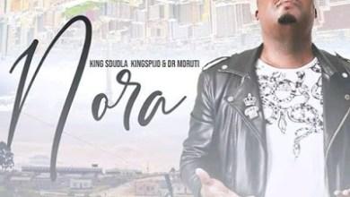 King Sdudla – Nora ft. King Spijo & Dr Moruti