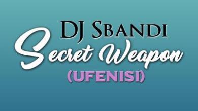 DJ Sbandi – Secret Weapon (uFenisi)