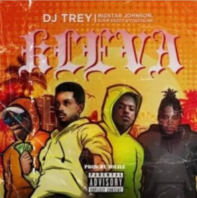 DJ Trey – Kleva ft. Bigstar Johnson, Slam Eazzy & Touchline