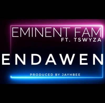 Eminent Fam – Endaweni ft. Tswyza