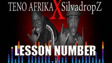 Teno Afrika x SilvadropZ – Lesson Number 1