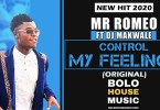 Mr Romeo – Control My Feelings ft. Dj Makwale
