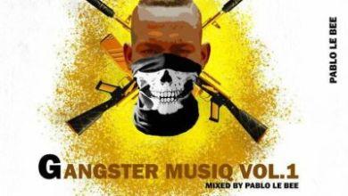 Pablo Le Bee – Gangster MusiQ Vol.01 (Road To Gangster MusiQ Ep 2)