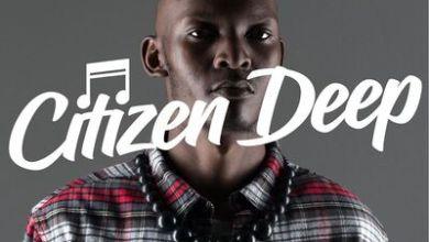 Citizen Deep – Citi Deep