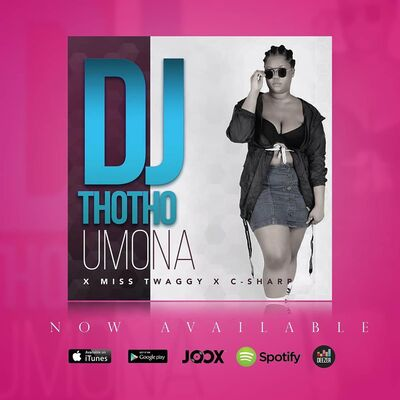 DJ Thotho – Umona ft. Miss Twaggy x C-Sharp
