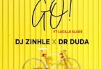DJ Zinhle x Dr Duda – Go ft. Lucille Slade