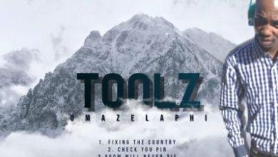 Toolz Umazelaphi – Gqom Will Never Die
