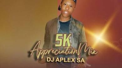 DJ Aplex SA – 5K Appreciation Mix