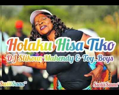 Dj Slikour, Mahendy & Toy Boys – Holaku Hisa Tiko