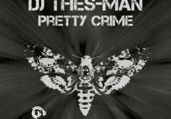 DJ Thes-Man – Pretty Crime (Original Mix)