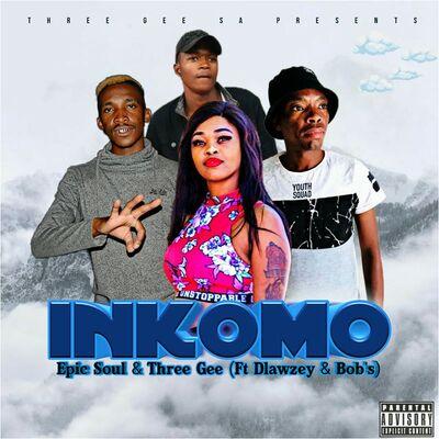 Epic Soul & Three Gee – Inkomo ft. Dlawzey & Bob's