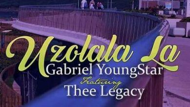 Gabriel YoungStar – Uzolala La ft. Thee Legacy + Video