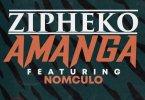 ZiPheko – Amanga ft. Nomculo