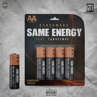 B3nchMarQ – Same Energy ft. Towdeemac