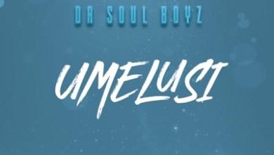 Da Soul Boyz – uMelusi ft. Drama Drizzy