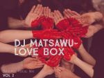 Dj Matsawu – Love Box Vol. 2