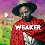 Dr. Bone – Weaker ft. Nana Atta