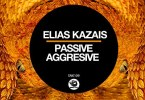 Elias Kazais – Passive Aggressive (Original Mix)