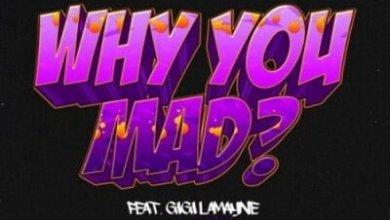 DJ Zan D – Why You Mad ft. Gigi Lamayne