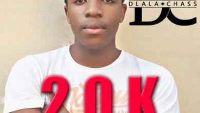 Dlala Chass – 20K Appreciation Mix