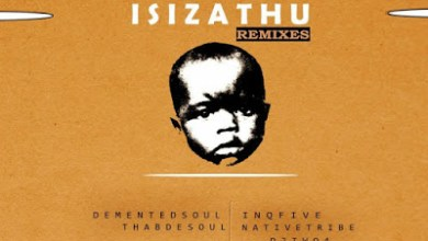 InQfive – Isizathu (Demented Soul Remix)