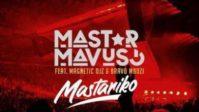 Mastar – Mastariko ft. Magnetic DJs & Bravo Mbozi