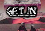 Mr Dlali Number – Get In ft. Space