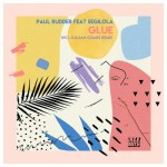 Paul Rudder, Segilola – Glues (Jullian Gomes Remix)