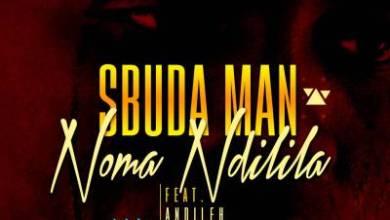 Sbuda Man – Noma Ndilila ft. Andileh & Dj Quality
