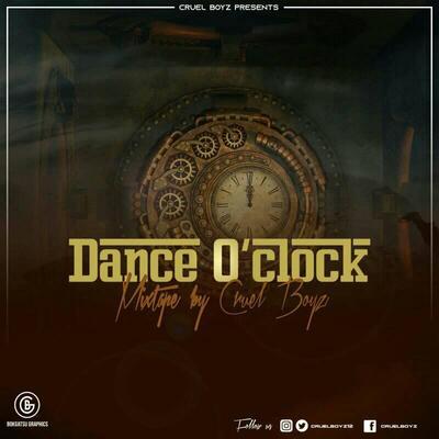 Cruel Boyz – Dance O'clock (Mixtape)