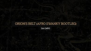Da Capo – Orion's Belt (Afro Swanky Bootleg)