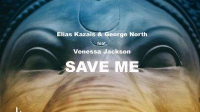 Elias Kazais & George North – Save Me ft. Venessa Jackson