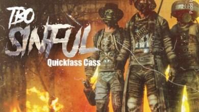 TBO – Sinful ft. Quickfass Cass