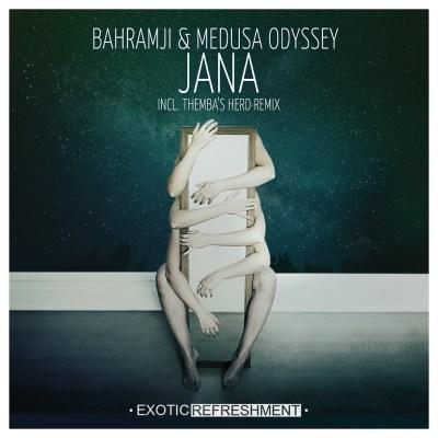 Bahramji & Medusa Odyssey – Jana (Themba's Herd Remix)
