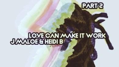 J Maloe, Heidi B – Love Can Make It Work (Ivan Afro5 Mambo Remix)