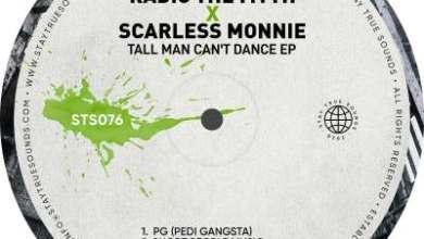 Radic The Myth & Scarless Monnie – Tall Man Can't Dance