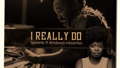 Spelete – I Really Do Ft. Andiswa Mbantsa