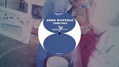 Aero Manyelo – Tshunga (Dub Mix)