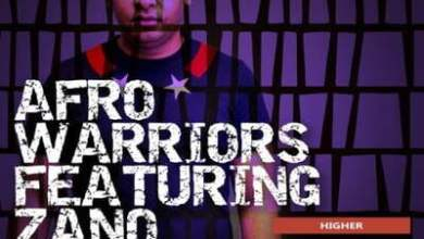 Afro Warriors – Higher (Candy Man Remix) ft. Zano