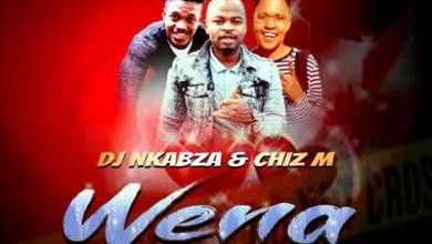 DJ Nkabza & Chiz M – Wena ft. Neleh Kay