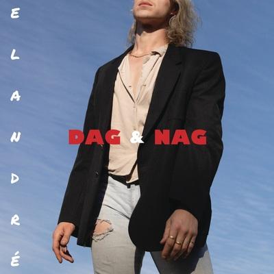 Elandré – Dag & Nag