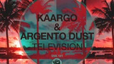 KAARGO & Argento Dust – Television (Original Mix)