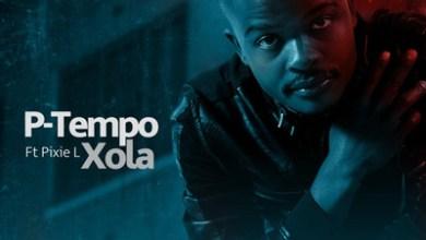 P-Tempo – Xola ft. Pixie L