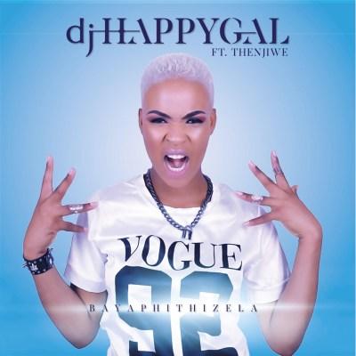 DJ HappyGal – Bayaphithizela ft. Thenjiwe