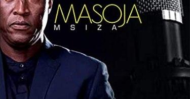 Masoja Msiza – I Am A Father